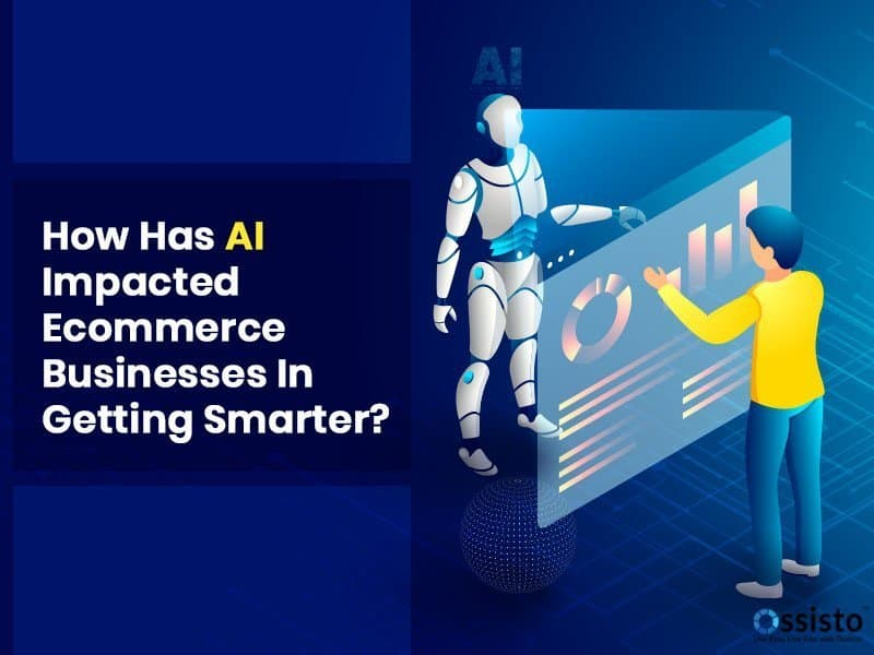 How has AI impacted Ecommerce businesses in getting smarter?