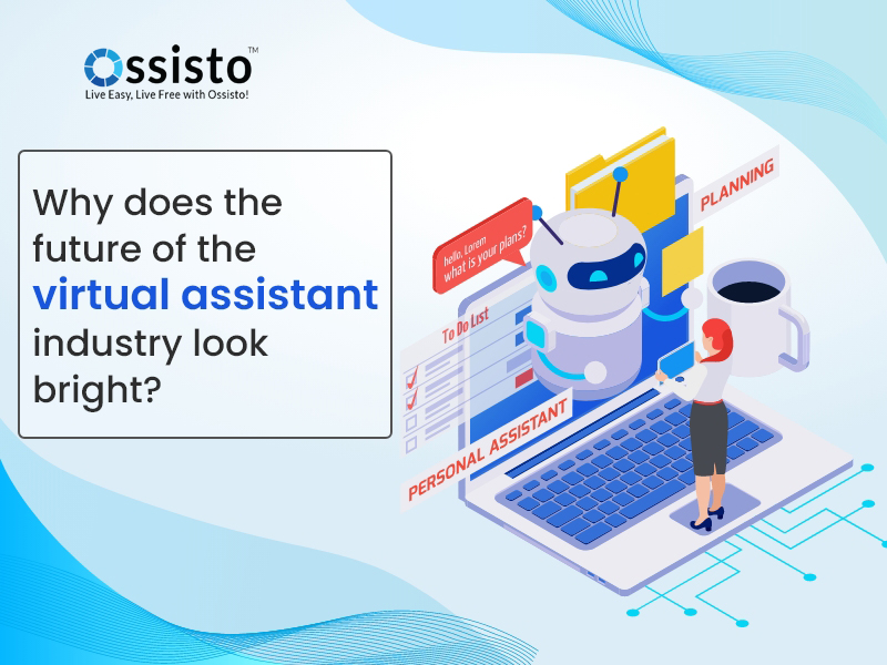 Why does the future of the virtual assistant industry look bright?